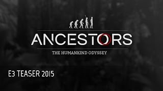 E3 ANCESTORS: The Humankind Odyssey TEASER
