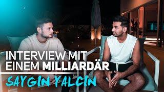 Interview mit einem Milliardär ... Saygin Yalcin