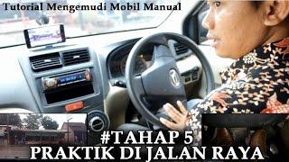 #TAHAP5. Praktik Di Jalan Raya - Part1. Tutorial Mengemudi Mobil Manual