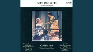 Cosi fan tutte, K. 588: Act II Scene 4: Finale: Fate presto, o cari amici (Despina, Chorus of...