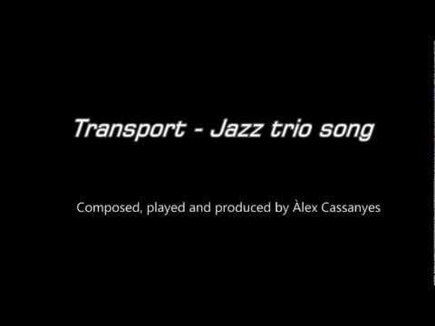 Transport - Jazz trio song