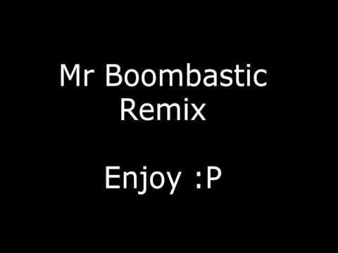 Mr Boombastic Remix