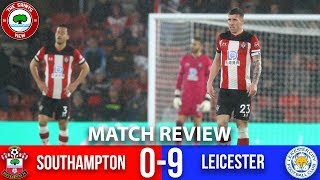 Southampton 0 9 Leicester City Match Review Absolutely Disgusting No Words Youtube