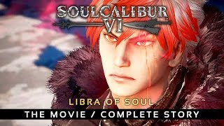 Soul Calibur 6: Libra of Soul – The Movie / Complete Story 【All Main Quests + Character Side Quests】