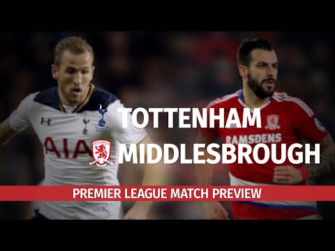 Tottenham v Middlesbrough - Premier League Preview