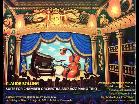 Claude Bolling Suite for Chamber Orchestra and Jazz Piano Trio. 2011