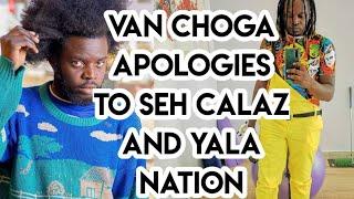 Van Choga Apologies To Seh Calaz and Yala Nation Family (2020)