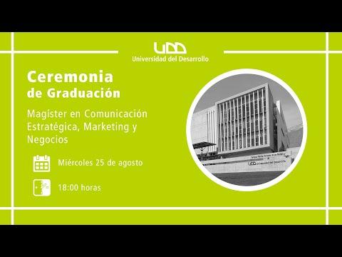 Ceremonia de Graduación | Magíster en Comunicación Estratégica, Marketing y Negocios | Sede Santiago