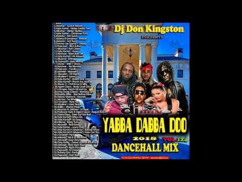 Dj Don Kingston Yabba Dabba Doo 2018 Dancehall Mix Vol 124