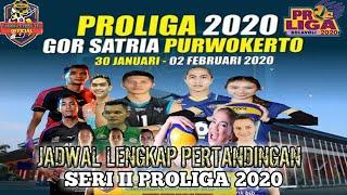 Jadwal Proliga 2020 Seri Ii Purwokerto