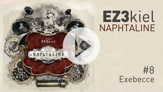 EZ3kiel - Naphtaline #8 Exebecce