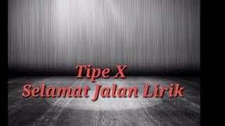 Download Tipe X -Selamat Jalan ||Lirik