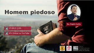 Culto dos Homens - Lord´s Boars - Homem piedoso (Rev. Rogério Cunha) – 27/04/2021