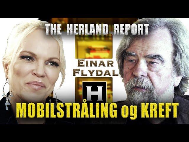 Mobilstråling og kreft - Einar Flydal, Herland Report TV