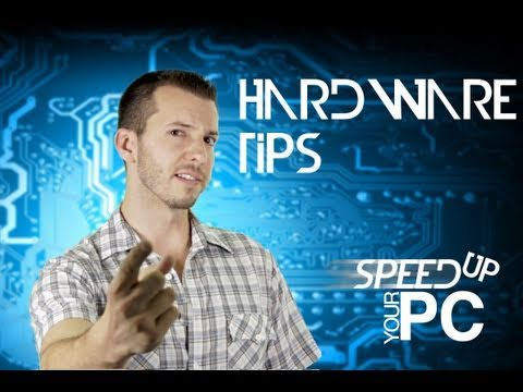 Computer Hardware Tips - Fix Your Slow PC