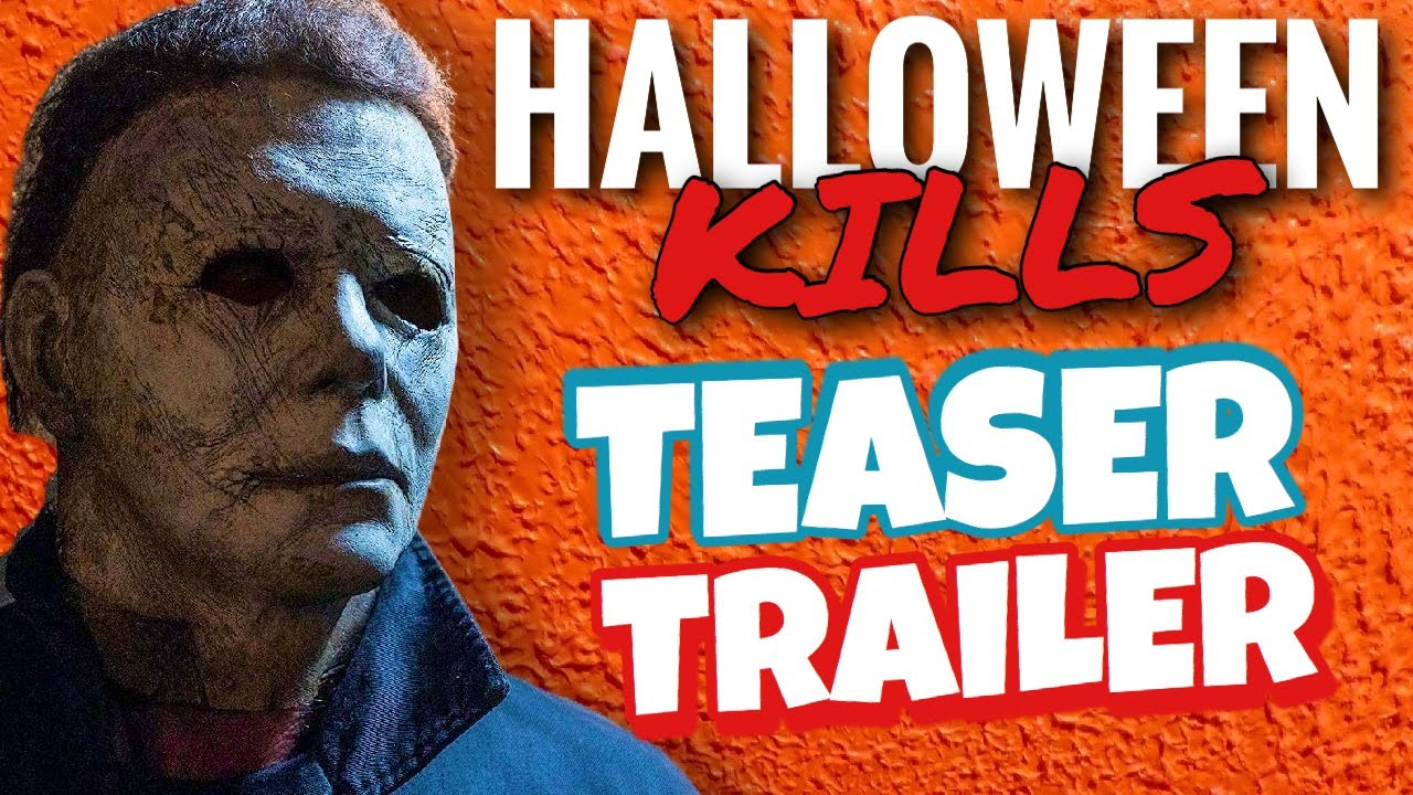 Halloween Kills Teaser Trailer + Delayed