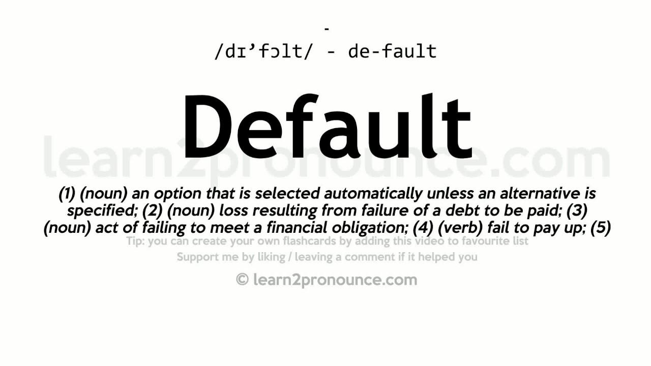 Default Pronunciation And Definition