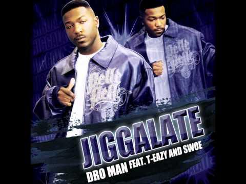 Dro Man - Jiggalate Feat. T-Eazy and Swoe