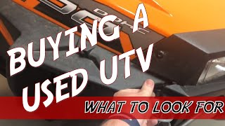 Buying a used UTV - What to look for
