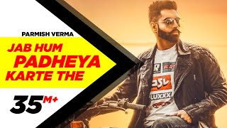 Parmish Verma | Jab Hum Padheya Karte The (Official Video) | Desi Crew | Latest Punjabi Songs 2020