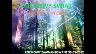 Rozmowy Zaawansowane - Duchowy świat fauny i flory - 30.05.2012 (J.Czapiewski)