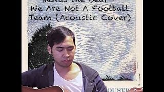 We Are Not a Football Team- Minus The Bear Acoustic Cover