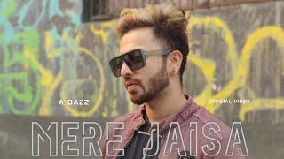 A bazz - Mere Jaisa | 2019 | Official Video