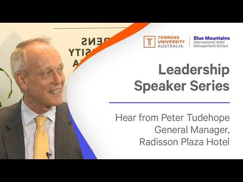 Leadership Speaker Series | Mr Peter Tudehope General Manager, Radisson Plaza Hotel