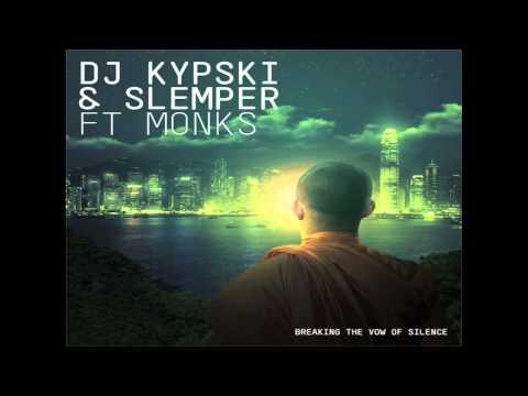 Dj Kypski & Slemper Ft. Monks - Breaking the Vow of Silence