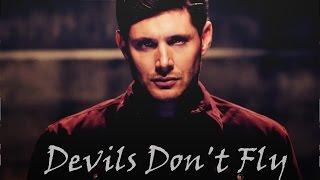 Dean & Castiel - Devils Don't Fly