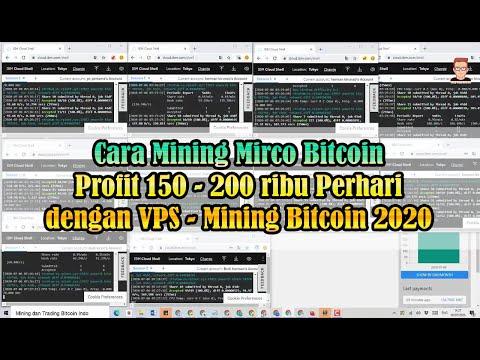 Tutorial Mining Mirco Bitcoin Dengan VPS Profit 100 Ribu Perhari - Gratis Bitcoin