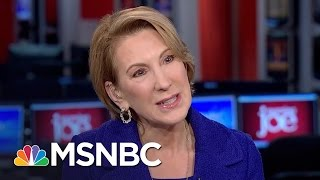 Carly Fiorina: Donald Trump Is In A Position To 'Reset' So Much | Morning Joe | MSNBC