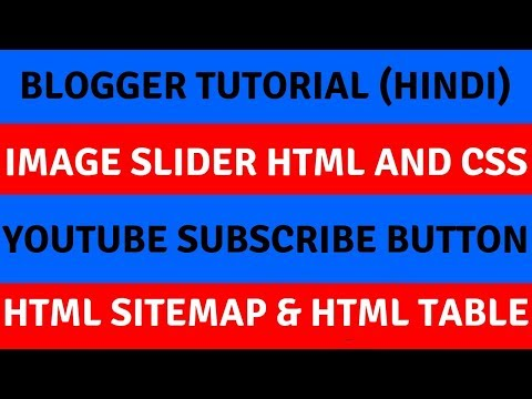Blogger Tutorial🔥Image Slider HTML And CSS🔥Youtube Subscribe Button🔥HTML Sitemap🔥HTML Table