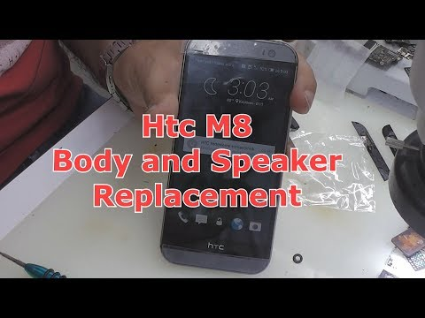 Htc One M8 Body and Speaker Replacement