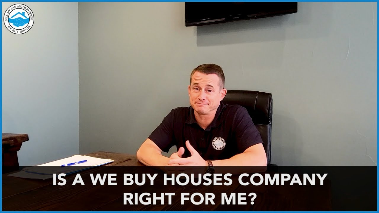 """Is A """"We Buy Houses Company"""" Right For Me?"""