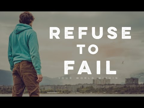 Refuse to Fail - Motivational Video
