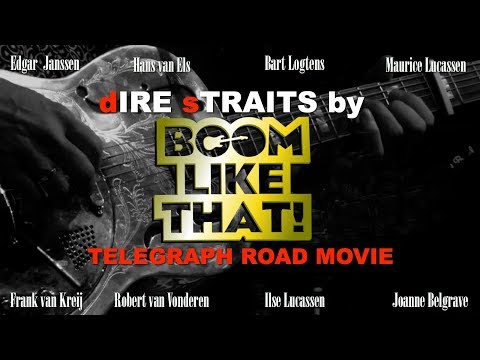 dIRE sTRAITS by BOOM, like that! Telegraph Road Movie