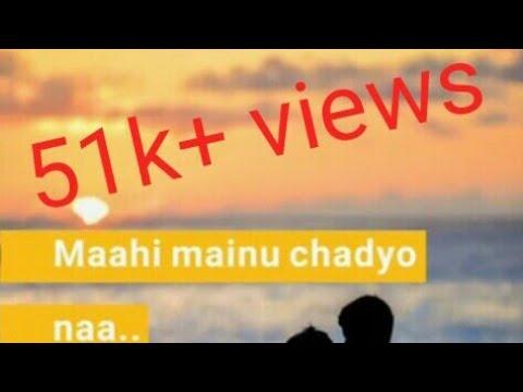 💖new-whatsapp-status-video-💖-  -mahi-menu-chadyo-na-ki-tere-bin-dil-nhi-lagna-song-status