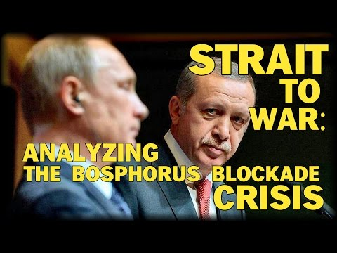 STRAIT TO WAR: ANALYZING THE BOSPHORUS BLOCKADE CRISIS