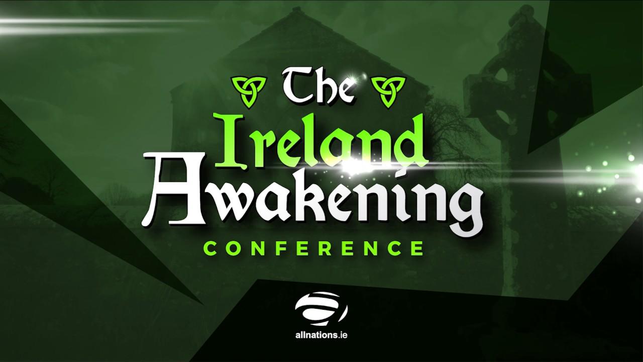 Ireland Awakening Conference 2017 - Pastor Rusty Martin - Sat Morn - All Nations Church