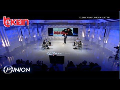Opinion - Kush e vrau Jurgen Kurtin? (19 mars 2019)