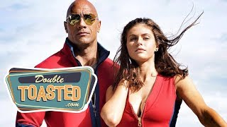 BAYWATCH MOVIE REVIEW - Double Toasted Review