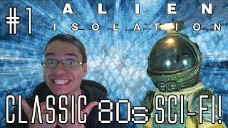 CLASSIC 80s SCI-FI! | LP Alien: Isolation #1