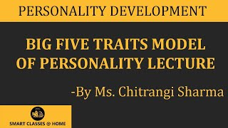 Big Five Traits Model of Personality lecture, BBA  by Chitrangi Sharma