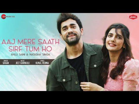 Aaj Mere Saath Sirf Tum Ho - Anuj S, Natasha S| Shaan | Jeet Gannguli | Kunal V| Zee Music Originals