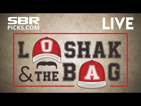 Loshak and The Bag Afternoon Edition | Final Betting Odds Report & Free Picks Update |  May 21st