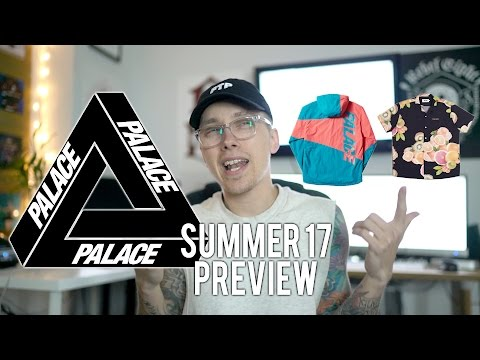 PALACE SUMMER 17 OPINION / PREVIEW