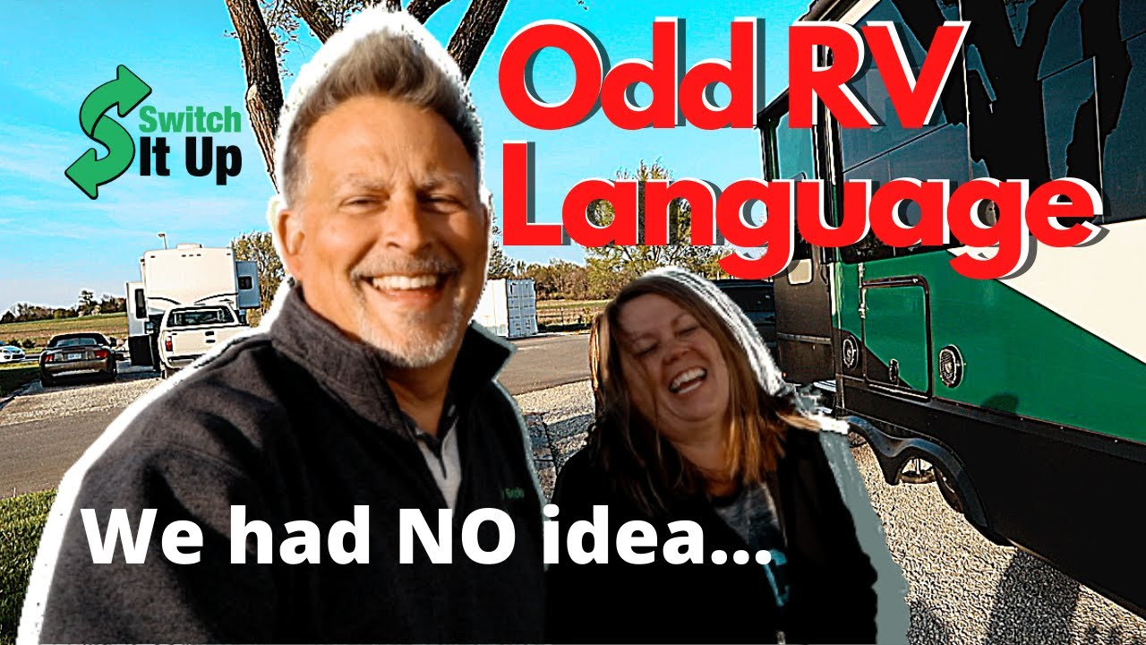 RV Life has it's own language. (What did you say?)