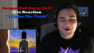 """Dragon Ball Super Episode 87 Live Reaction """"17 Joins The Team"""""""