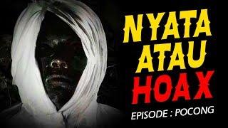 NYATA atau HOAX! - Episode : POCONG